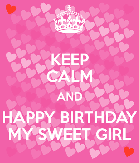 keep-calm-and-happy-birthday-my-sweet-girl-2